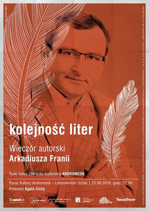 Kolejność LITER - Wieczór autorski Arkadiusza Franii