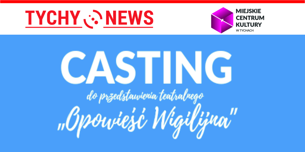 Casting Do Przedstawienia Opowieść Wigilijna Tychy News