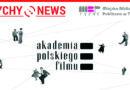 Akademia Polskiego Filmu w Tychach.