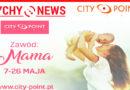 """""""Zawód: Mama"""" w City Point."""