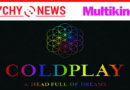 """Coldplay: A Head Full of Dreams"" 14 listopada tylko w tyskim Multikinie."