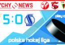 Ćwierćfinał PHL : GKS Tychy – MH Automatyka Gdańsk 5:0