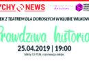 Czwartek z Teatrem dla Dorosłych w Klubie Wilkowyje MCK.
