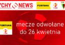 Departament Rozgrywek Krajowych PZPN odwołuje mecze ligowe do 26 kwietnia.