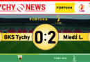 Fortuna 1 liga : GKS Tychy – Miedź Legnica 0:2