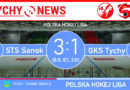 PHL : Ciarko STS Sanok – GKS Tychy 3:1