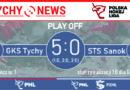 PHL Play Off : GKS Tychy – Ciarko STS Sanok 5:0