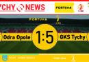Fortuna 1 liga : Odra Opole – GKS Tychy 1:5