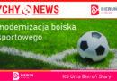 Rusza modernizacja boiska sportowego przy KS Unia Bieruń Stary.