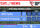 PHL : GKS Tychy – Comarch Cracovia 1:2