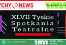 47. Tyskie Spotkania Teatralne.