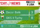 Porażka tyskich rezerw meczu na szczycie : KS Decor Bełk – GKS II Tychy 3:0